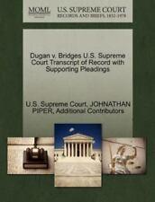 Dugan V. Bridges U.S. Supreme Court Transcript Of Record With Supporting Plea...