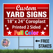 100 - 18x24 Full Color Yard Signs, Real Estate & Political 2 Sided + FREE Stakes