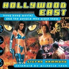 HOLLYWOOD EAST HONG KONG MOVIES AND PEOPLE WHO MADE THEM By Stefan Hammond