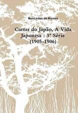 Cartas do Japão, A Vida Japonesa: 3ª Série (1905-1906) (Volume 1) (Portuguese Ed