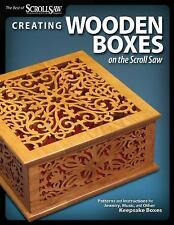 Creating Wooden Boxes on the Scroll Saw : Patterns and Instructions for...