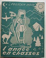 L'Année en chasses Scouts dans la nature Pélican Noir Paul BREYDEL éd Au Lasso