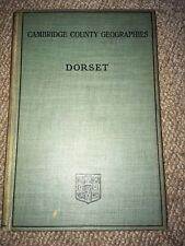 Dorset. Cambridge County Geographies 1910 Includes maps, illustrations