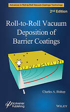 NEW Roll-to-Roll Vacuum Deposition of Barrier Coatings (Wiley-Scrivener)