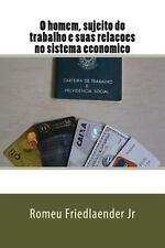 O Homem, Sujeito Do Trabalho e Suas Relacoes No Sistema Economico by Romeu...