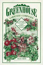 Greenhouse Gardeners Companion: Growing Food & Fl