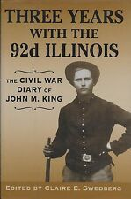 Three Years with the 92nd Illinois : The Civil War Diary of John M. King