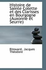 Histoire De Sainte Colette Et Des Clarisses En Bourgogne (auxonne Et Seurre):...