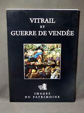 Vitrail et Guerre de Vendée - Images du Patrimoine  1994  Éd. revue et augmentée