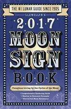 Llewellyn's 2017 Moon Sign Book: Conscious Living by the Cycles of the Moon (Lle