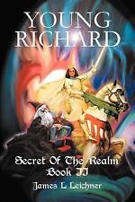 Young Richard : Secret of the Realm Book II by James Leichner (2004, Paperback)