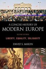A Concise History of Modern Europe : Liberty, Equality, Solidarity by David...
