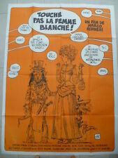 """Rare affiche du FILM """"TOUCHE pas à la femme blanche"""" illustrée par Jean GIRAUD"""
