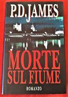MORTE SUL FIUME P.D. JAMES CDE - 1° Edizione - 1995 (Come Nuovo)