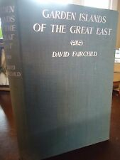 Garden Islands of the Great East- David Fairchild- Plant Hunting-Indonesia 1945