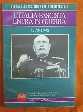 STORIA DEL FASCISMO E DELLA RESISTENZA  L'ITALIA FASCISTA ENTRA IN GUERRA '40/42