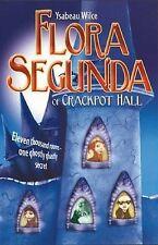 Flora Segunda of Crackpot Hall by Ysabeau S Wilce BRAND NEW BOOK (P/B 2007)