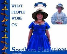 What People Wore on Southern Plantations (Clothing, Costumes, and Unif-ExLibrary