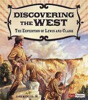 (Good)-Discovering the West: The Expedition of Lewis and Clark (Adventures on th
