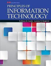 Principles of Information Technology by Kathleen M. Austin and Lorraine N. Bergk