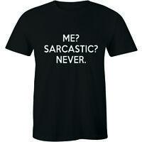 Me ? Sarcastic ? Never - Funny Sarcasm Shirt Men's Premium T-shirt Gift Tee
