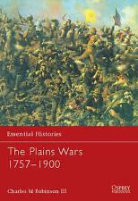 Essential Histories 59: The Plains Wars 1757-1900