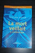 La mort veillait à Lindéraldique - Victor Beyer