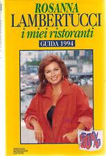 I miei ristoranti. Guida 1994 - Rosanna Lambertucci - Libro nuovo in offerta!