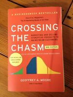 Crossing the Chasm Marketing Selling Disruptive Products Geoffrey Moore 2014