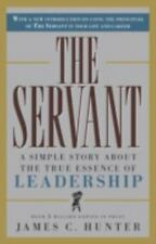 The Servant : A Simple Story about the True Essence of Leadership by James C....