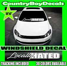 LOCALLY HATED Lower Windshield VINYL DECAL Sticker Turbo Boost Truck Car Stance