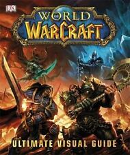 World of Warcraft: Ultimate Visual Guide Dorling Kindersley, Inc.