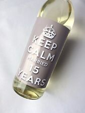 KEEP CALM 15th CRYSTAL WEDDING ANNIVERSARY MARRIED 15 YEARS WINE LABEL