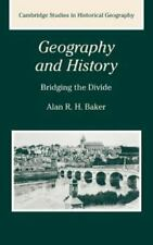 Geography and History: Bridging the Divide by Alan R.H. Baker English HC 1st ed