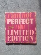 """WOODEN SHABBY CHIC"""" I AM NOT PERFECT BUT I AM LIMITED EDITION """"PLAQUE SIGN"""