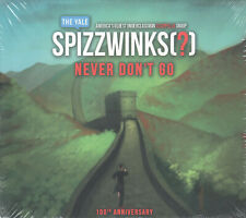 Never Don't Go by The Yale Spizzwinks? (CD) 100th Anniversary/A Cappella/Sealed!