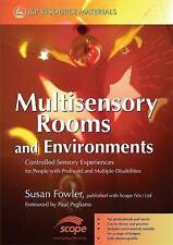 Multisensory Rooms and Environments: Controlled Sensory Experiences for People w