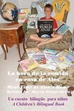 La Hora de la Comida en Casa de Alex : Un Libro Bilingüe para Niños by Mayra...