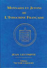 * Lecompte, Monnaies et Jetons de l'Indochine française, Gadoury 2013 NOUVEAU!