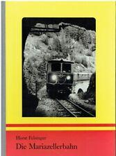 Felsinger, Horst: Die Mariazellerbahn.