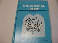 The Eternal Torah: A new commentary utilizing ancient and modern LIEBERMAN