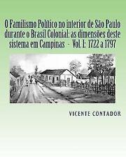 O Familismo Politico No Interior de Sao Paulo Nos Tempos Colonial e Imperial:...