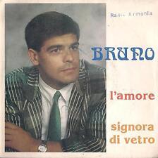 DISCO 45 Giri  BRUNO - L'AMORE / SIGNORA DI VETRO