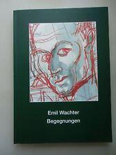 Emil Wachter Begegnungen 2000 Widmung / Signatur von Emil Wachter