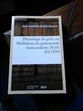 BRILLAT-SAVARIN PHYSIOLOGIE DU GOUT ED BNF