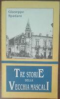 Tre storie della vecchia Mascali - Giuseppe Spadaro - La Rocca,1990 - A