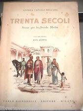 TRENTA SECOLI Evo Antico Andrea Cavalli Dell Ara Signorelli 1956 Libro di Scuola
