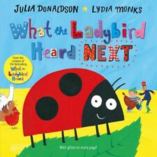 SIGNED What the Ladybird Heard Next Julia Donaldson Lydia Monks BRAND NEW BOOK