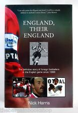 ENGLAND THEIR ENGLAND Foreign Footballers in the English Game since 1888 - NEW
