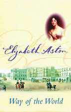 Way of the World - Elizabeth Aston - 075285240X (Mr darcy's daughters)